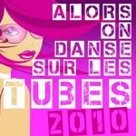 Alors On Danse Sur Les Tubes 2010