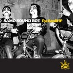 SAMO SOUND BOY - The Bandit EP (Front Cover)