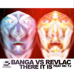 BANGA vs REVLAC feat MC TJ HOOKA - There It Is (Front Cover)