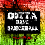 Gotta Have Dancehall: Vol 3