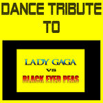 Dance Tribute To Lady Gaga Vs Black Eyed Peas