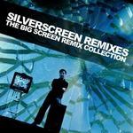 Silverscreen Remixes: The Big Screen Remix Collection