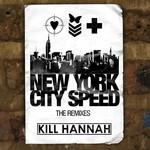 KILL HANNAH - New York City Speed (remixes) (Front Cover)