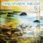 Transatlantic Chill Out (By Smiley Pixie)