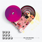 We Love Machine (The remixes)