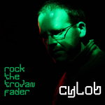 CYLOB - Rock The Trojan Fader (Front Cover)