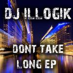 Dont Take Long EP