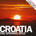 Croatia: The Opening 2010 (Chillout Edition)