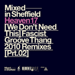 (We Don't Need This) Fascist Groove Thang (2010 remixes Pt 2)