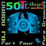 50 Tribal Tracks: Part Four