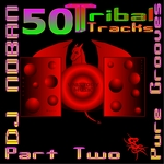 50 Tribal Tracks Part Two
