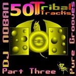 50 Tribal Tracks: Part Three