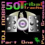 50 Tribal Tracks Part One