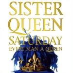 Saturday Every Man A Queen (remixes)