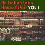 An Italian Latin House Affair Vol 1