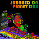VARIOUS - Skunked On Planet Dub (Front Cover)