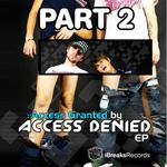 Access Granted EP (Part 2)