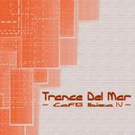Trance Del Mar: Cafe Ibiza 4