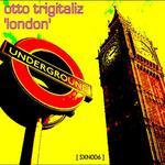 OTTO TRIGITALIZ - London (Front Cover)