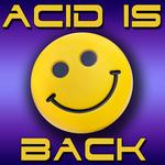 Acid Is Back