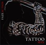 FAZE ACTION - Tattoo Man (Front Cover)