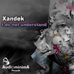 XANDEK - I Do Not Understand (Front Cover)