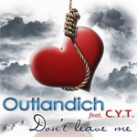 OUTLANDICH feat CYT - Don't Leave Me (Front Cover)