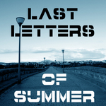Last Letters Of Summer