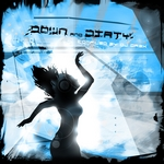 Down & Dirty (compiled by DJ Dr3x)