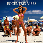 Dessous Presents Eccentris Vibes (compiled by Sac)