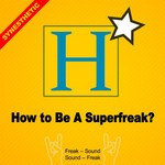 SYNESTHETIC - How To Be A Superfreak (Front Cover)