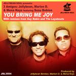 You Bring Me Joy (3 Amigos)