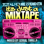 Its Just A Mix Tape (mixed by Serial Thrilla)