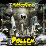 Wu Music Group Presents Pollen: The Swarm Part 3