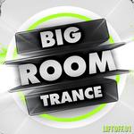 Big Room Trance: Liftoff 1