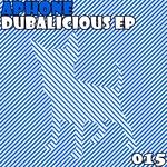 Dubalicious EP