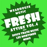 Wearhouse Music Presents Fresh Attire Volume 4