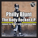 BLUNT, Philly - The Body Rocker (Front Cover)
