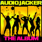 Audio Jacker: The Album