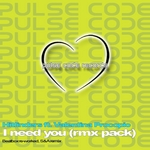 I Need You (Rmx Pack)