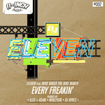 DJ ELEVEN feat MIKE BAKER THE BIKE MAKER - Every Freakin' EP (Front Cover)