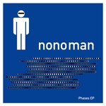 NONOMAN - Phases EP (Front Cover)