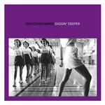 Disco Discharge: Diggin' Deeper