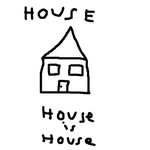 House Is House