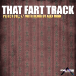 PERFECT CELL - That Fart Track (Front Cover)