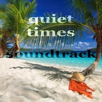 Quiet Times Soundtrack (Ambient Chillout Music)