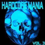 Hardcore Mania Vol 3 (unmixed tracks)