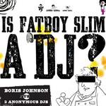 Is Fatboy Slim A DJ?