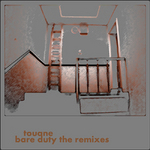 TOUANE - Bare Duty (The remixes) (Front Cover)