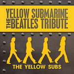 Yellow Submarine: The Beatles Tribute
